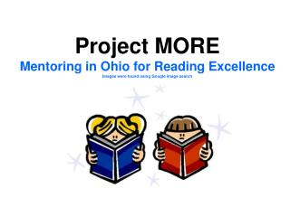 Project MORE Mentoring in Ohio for Reading Excellence Images were found using Google image search