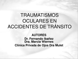 TRAUMATISMOS OCULARES EN ACCIDENTES DE TR NSITO