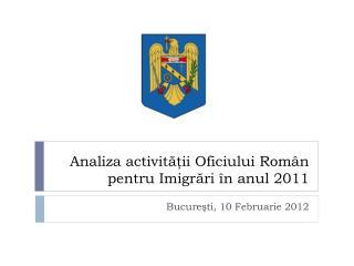 Analiza activitatii Oficiului Rom n pentru Imigrari  n anul 2011