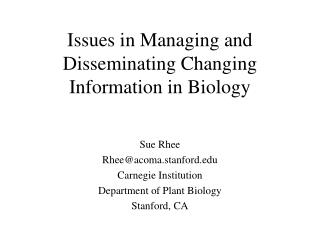 Issues in Managing and Disseminating Changing Information in Biology