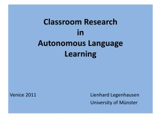 Classroom Research  in  Autonomous Language Learning