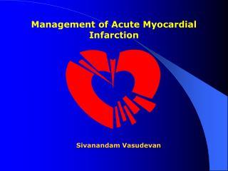 Management of Acute Myocardial Infarction