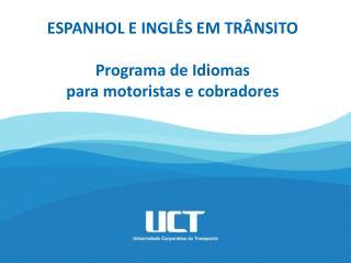 ESPANHOL E INGL S EM TR NSITO  Programa de Idiomas para motoristas e cobradores
