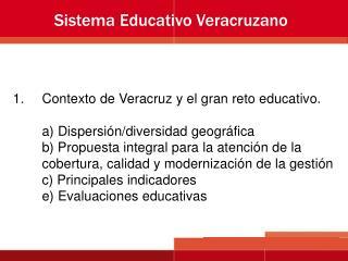 Contexto de Veracruz y el gran reto educativo.  a Dispersi n