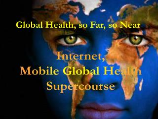 Internet, Mobile Global Health Supercourse