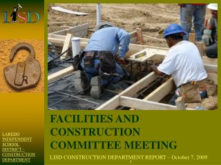 LISD CONSTRUCTION DEPARTMENT REPORT   October 7, 2009