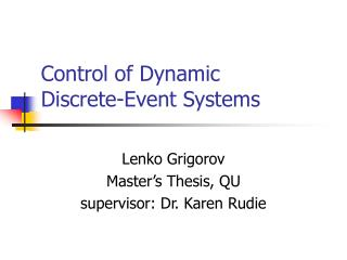 Control of Dynamic Discrete-Event Systems