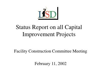 Status Report on all Capital Improvement Projects