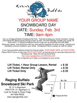 YOUR GROUP NAME SNOWBOARD DAY DATE: Sunday, Feb. 3rd TIME: 9am-4pm