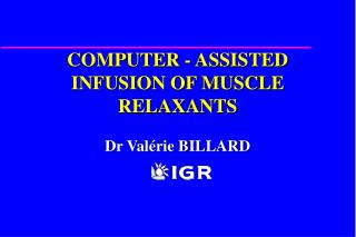 COMPUTER - ASSISTED  INFUSION OF MUSCLE RELAXANTS