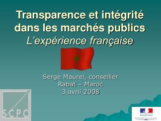 Transparence et int grit  dans les march s publics  L exp rience fran aise