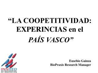 LA COOPETITIVIDAD: EXPERINCIAS en el   PA S VASCO