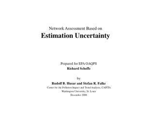 Network Assessment Based on  Estimation Uncertainty
