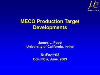 MECO Production Target Developments