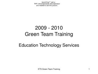 2009 - 2010  Green Team Training