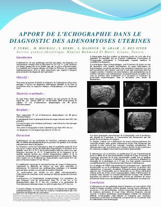 APPORT DE L ECHOGRAPHIE DANS LE DIAGNOSTIC DES ADENOMYOSES UTERINES        F. TURKI ,  M. MOURALI , S. BEKRI , N. MAJDOU