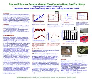 Fate and Efficacy of Spinosad-Treated Wheat Samples Under Field Conditions   Liang Fang and Bhadriraju Subramanyam Depar