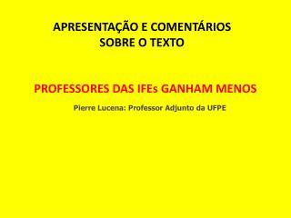 PROFESSORES DAS IFEs GANHAM MENOS