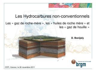 Les Hydrocarbures non-conventionnels  Les   gaz de roche-m re  , les   huiles de roche m re   et les   gaz de houille