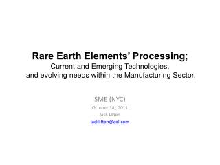 Rare Earth Elements  Processing;  Current and Emerging Technologies,  and evolving needs within the Manufacturing Sector