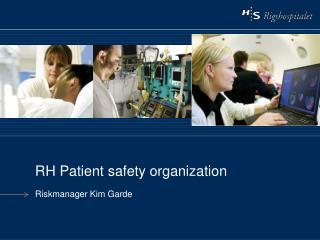 RH Patient safety organization