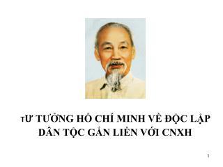 TU TUNG H CH  MINH V  C LP D N TC GN LIN VI CNXH