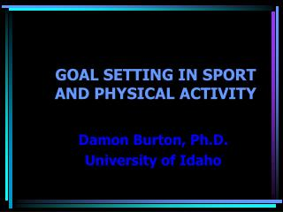 GOAL SETTING IN SPORT AND PHYSICAL ACTIVITY