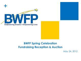 BWFP Spring Celebration Fundraising Reception  Auction