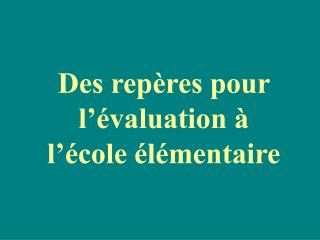 Des rep res pour l  valuation   l  cole  l mentaire