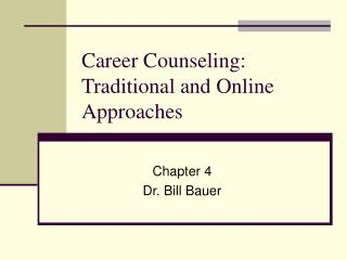 Career Counseling: Traditional and Online Approaches