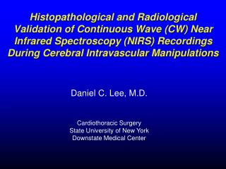 Histopathological and Radiological Validation of Continuous Wave CW Near Infrared Spectroscopy NIRS Recordings During Ce