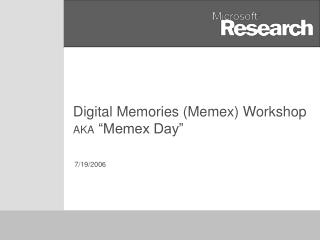 Digital Memories Memex Workshop AKA  Memex Day