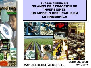 EL CASO CHIHUAHUA 35 ANOS DE ATRACCION DE INVERSIONES UN MODELO REPLICABLE EN LATINOMERICA