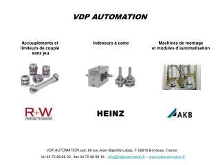 VDP AUTOMATION sarl, 66 rue Jean-Baptiste Lebas, F-59910 Bondues, France      t l 04 72 88 08 02 - fax 04 72 88 08 18 -