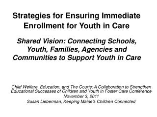 Strategies for Ensuring Immediate Enrollment for Youth in Care   Shared Vision: Connecting Schools, Youth, Families, Age