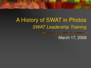 A History of SWAT in Photos  SWAT Leadership Training