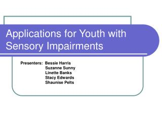 Applications for Youth with Sensory Impairments
