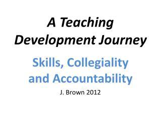 A Teaching Development Journey
