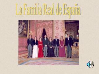 La Familia Real de Espa a