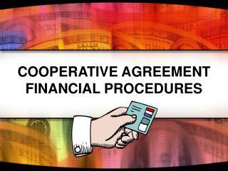 COOPERATIVE AGREEMENT FINANCIAL PROCEDURES