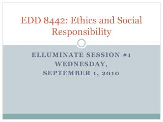 EDD 8442: Ethics and Social Responsibility