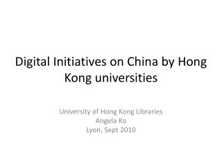 Digital Initiatives on China by Hong Kong universities