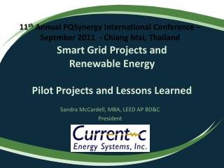 Smart Grid Projects and  Renewable Energy  Pilot Projects and Lessons Learned