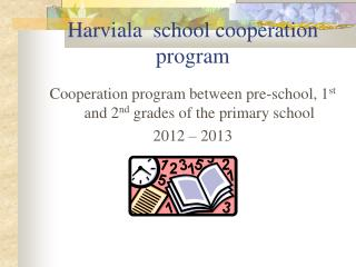 Cooperation program between pre-school, 1st and 2nd grades of the primary school 2012   2013