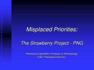 Misplaced Priorities:
