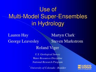 Use of  Multi-Model Super-Ensembles in Hydrology