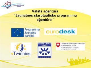 Valsts agentura    Jaunatnes starptautisko programmu  agentura