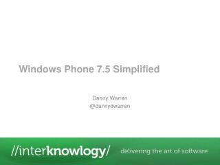 Windows Phone 7.5 Simplified