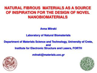 NATURAL FIBROUS  MATERIALS AS A SOURCE OF INSPIRATION FOR THE DESIGN OF NOVEL NANOBIOMATERIALS