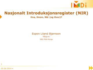 Nasjonalt Introduksjonsregister NIR Hva, Hvem, N r og Hvor